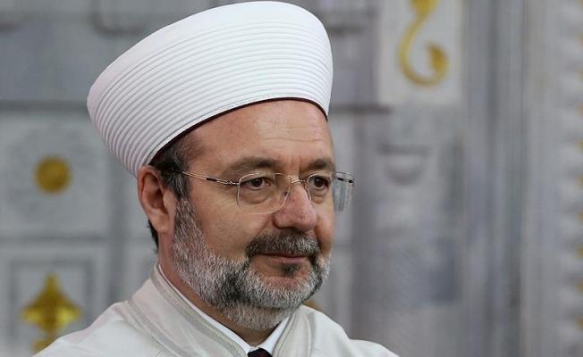 Diyanet İşleri Başkanı Görmez: Rahmet olan dini zahmete çevirmeyin