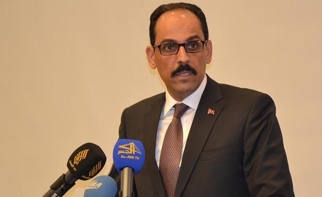 Cumhurbaşkanlığı Sözcüsü Kalın: Türkiye karşıtı kampanya yürüten bazı çevrelerin olduğunu biliyoruz