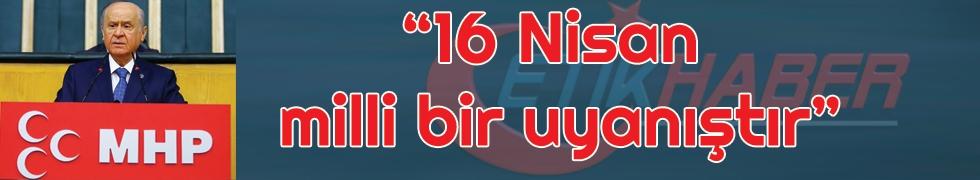 Bahçeli: 16 Nisan'da kazanan Türk milletidir