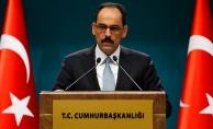 Cumhurbaşkanlığı Sözcüsü Kalın: Ulusal güvenliğimize kimin veya neyin tehdit oluşturduğuna başkaları değil, Türkiye Cumhuriyeti karar verir