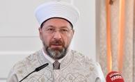 Diyanet İşleri Başkanı Erbaş: FETÖ güçlü ve zenginleri, fakirlere; gayri Müslimleri de Müslümanlara tercih etmiştir