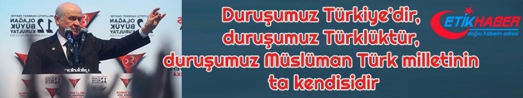 MHP Lideri Bahçeli: Duruşumuz Türkiye'dir, duruşumuz Türklüktür