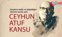 Sanatını doğa ve doğallığın üzerine kuran şair: Ceyhun Atuf Kansu