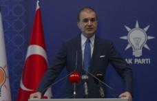 """AK Parti Sözcüsü Çelik: """"İnsalığı hedef alan soykırımı ve bu soykırıma göz yumanları unutmadık, unutmayacağız"""""""