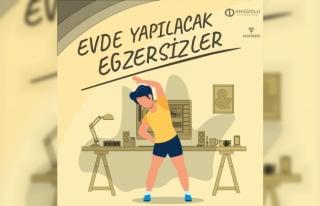 Anadolu Üniversitesi evde yapılacak egzersiz tavsiyelerinde...