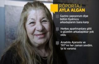 Usta sanatçı Ayla Algan: Hep komedi oynamak istedim...