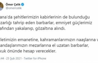 """Ömer Çelik: """"Mezarlara el uzatanlar hukuk önünde..."""