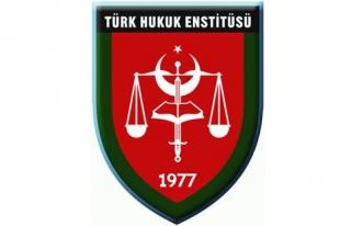 """Türk Hukuk Enstitüsü: """"Türkiye, tehditleri..."""