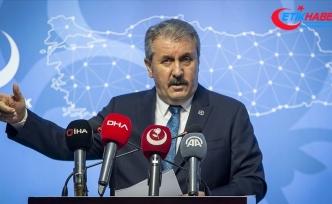 BBP Genel Başkanı Destici: Türkiye Cumhurbaşkanı'na söylenen söz Türk milletine söylenmiştir