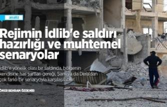 Rejimin İdlib'e saldırı hazırlığı ve muhtemel senaryolar