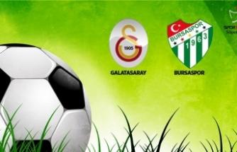Lider Galatasaray'ın konuğu Bursaspor