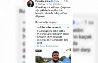İletişim Başkanı Fahrettin Altun, çirkin saldırıyı kınadı