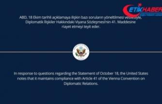 ABD ve diğer bazı ülkelerin büyükelçilikleri geri adım atarak Viyana Sözleşmesi'nin 41. maddesine riayet ettiklerini açıkladı