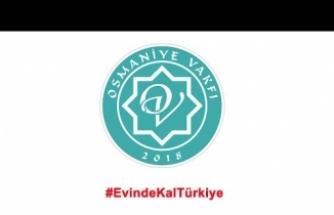 Osmaniye Vakfı'ndan 14 kural ve #EvdeKalTürkiye videosu