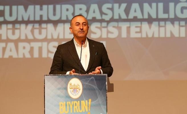 Dışişleri Bakanı Çavuşoğlu: Bizim sistemimizin güçlü olması lazım