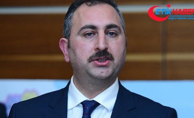 Adalet Bakanı Gül: Bu makamlar hizmet makamlarıdır