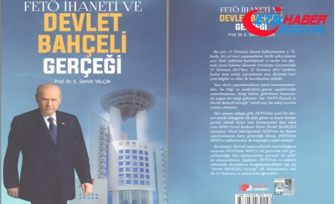 """MHP'li Yalçın'dan """"FETÖ İhaneti Ve Devlet Bahçeli Gerçeği"""" Kitabı"""