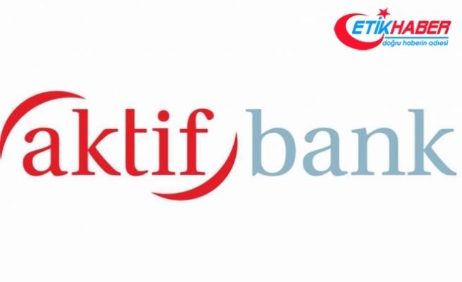 Aktif Bank'tan açıklama