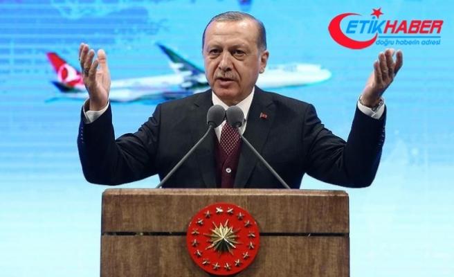 Erdoğan: THY'yi dünyanın en büyük filosuna sahip şirket haline getireceğiz