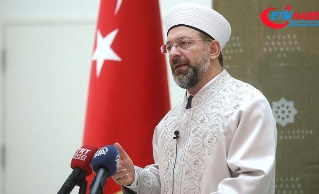 Diyanet İşleri Başkanı Erbaş: Bugün önemli sorunlardan birisi İslam'ın istismar edilmesi