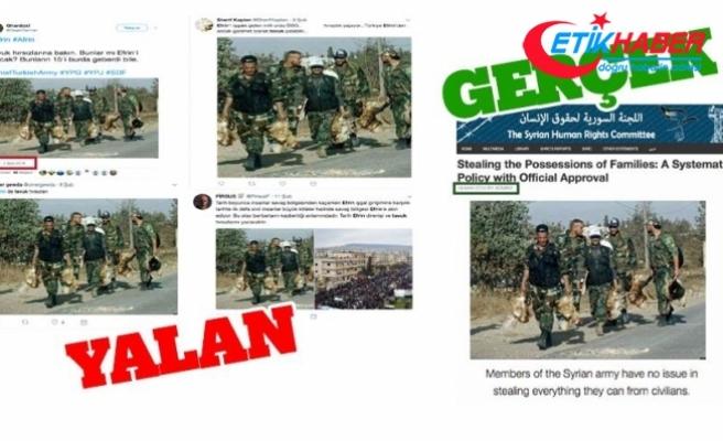 PYD/PKK destekçileri, Esed askerlerinin hırsızlığını TSK'ye mal etmeye çalıştı