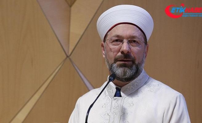 Diyanet İşleri Başkanı Erbaş: Hepimizin en önemli gayesi İslam'a hizmet etmektir