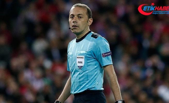 'İnşallah Dünya Kupası finalini Çakır yönetir'