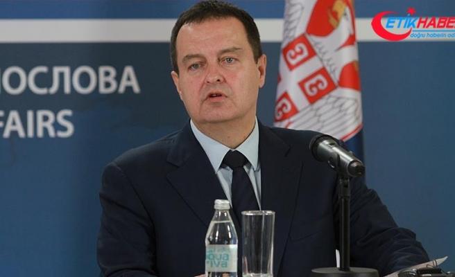 Sırbistan Dışişleri Bakanı Dacic: Sırbistan Türkiye'ye karşı bir koalisyonun içinde yer almayacak