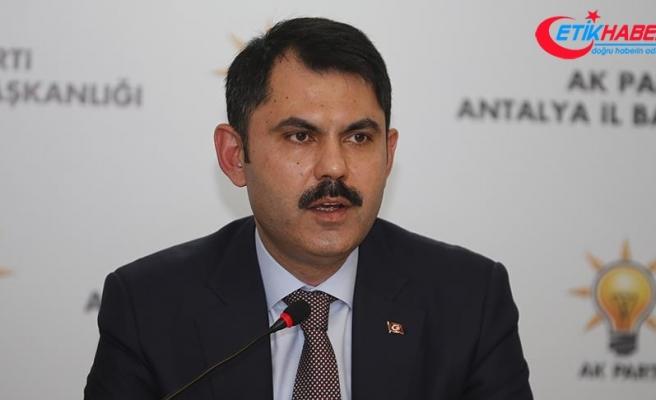Çevre ve Şehircilik Bakanı Kurum: Projeleri hızlı bir şekilde gerçekleştirmek istiyoruz