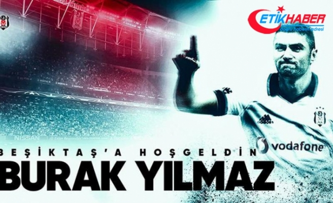 Beşiktaş'tan Burak Yılmaz'a 'hoş geldin' mesajı
