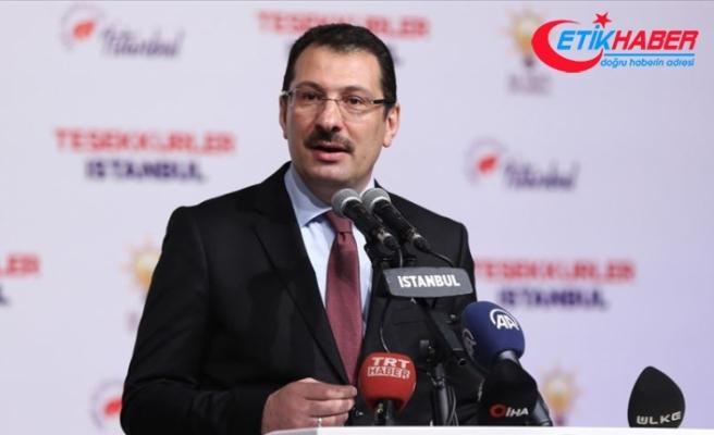 AK Parti Genel Başkan Yardımcısı Yavuz: İstanbul için iptal başvurusu yok