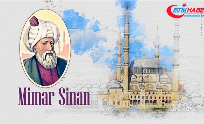 'Tüm zamanların en büyük mimarı': Mimar Sinan