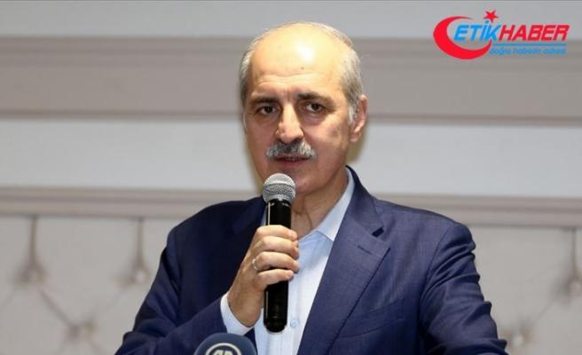 AK Parti Genel Başkanvekili Numan Kurtulmuş: Türkiye kendi hakkını hiç kimseye yedirmeyecektir