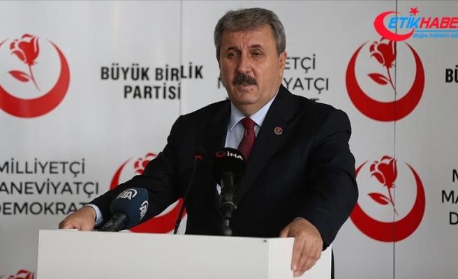 BBP Genel Başkanı Destici: Kararlılığımızı sonuna kadar sürdürmemiz gerekiyor