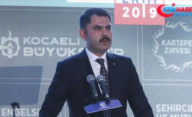 Çevre ve Şehircilik Bakanı Kurum: Kaçak yapılaşmaya müsaade etmeyeceğiz