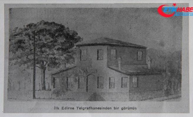 Eski payitaht Edirne, Osmanlı döneminde Varna ile İstanbul arasında 'telgraf hattı'yla köprü oldu
