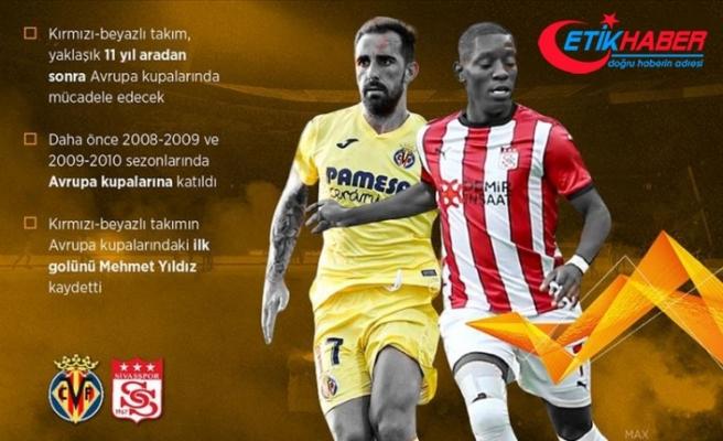 Sivasspor 11 yıl sonra Avrupa'da sahne alıyor